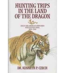 "LIVRO SAFARI PRESS ""HUNTING TRIPS IN LAND OF DRAGON"", Kenneth P. Czech"